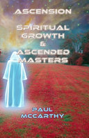 Ascension  Spiritual Growth and Ascended Masters PDF