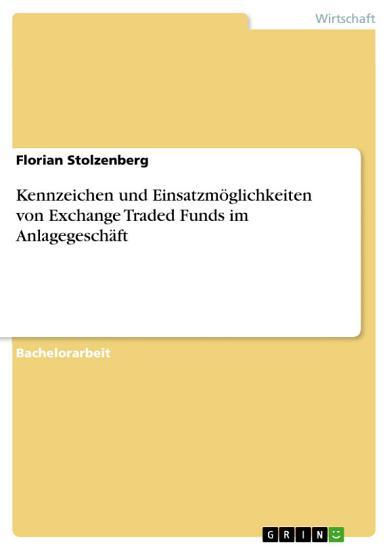 Kennzeichen und Einsatzm  glichkeiten von Exchange Traded Funds im Anlagegesch  ft PDF