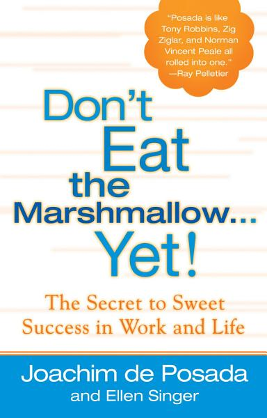 Download Don t Eat The Marshmallow Yet  Book