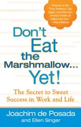 Don T Eat The Marshmallow Yet  Book PDF