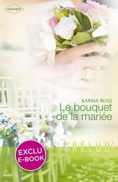 Le bouquet de la mariée (Harlequin Prélud')