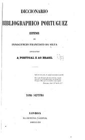 Diccionario bibliographico portuguez: estudos, Volume 7