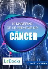 10 maneiras de se prevenir do câncer