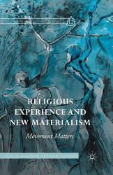 Religious Experience And New Materialism Book PDF