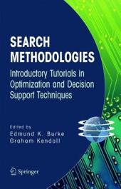 Search Methodologies: Introductory Tutorials in Optimization and Decision Support Techniques