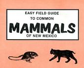 Easy Field Guide to Common Mammals of New Mexico