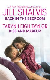 Back in the Bedroom & Kiss and Makeup: Two Fun, Sexy Romances