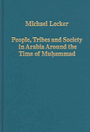 People  Tribes  and Society in Arabia Around the Time of Mu   ammad