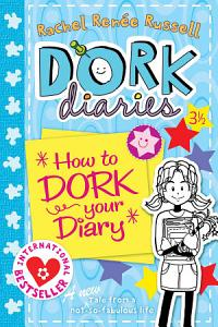 Dork Diaries 3     How to Dork Your Diary PDF