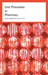 Unit Processes in Pharmacy: Pharmaceutical Monographs