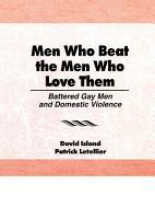 Men Who Beat the Men Who Love Them PDF