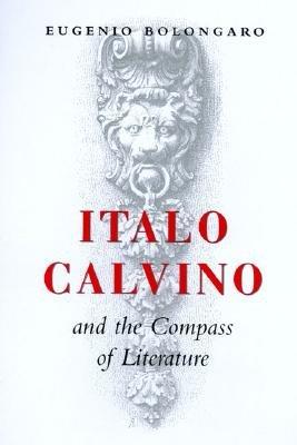 Italo Calvino and the Compass of Literature PDF