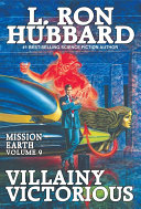 Mission Earth Volume 9: Villainy Victorious