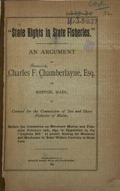 "State Rights in State Fisheries ...: Before the Committee on Merchant Marine and Fisheries Feb. 24, 1892, in Opposition to the ""Lapham Bill"" ..."