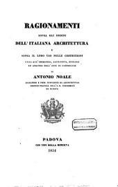 Ragionamenti sopra gli ordini dell'Italiana architettura e sopra il loro uso nelle costruzioni utili agl'ingegneri, architetti, studiosi ed amatori dell'arte di fabbricare