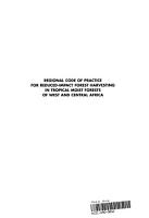 Regional Code of Practice for Reduced impact Forest Harvesting in Tropical Moist Forests of West and Central Africa PDF