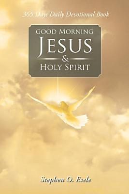 Good Morning Jesus   Holy Spirit PDF