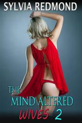 The Mind Altered Wives 2