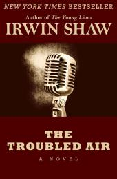 The Troubled Air: A Novel