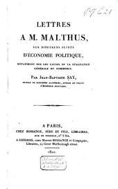 Lettres à M. Malthus: sur différens sujets d'économie politique ...