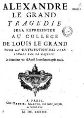 Alexandre le Grand, tragédie... [par le P. Paillot. Argument. Paris, College Louis le Grand, 2 août 1690]