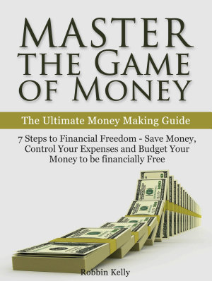 Master the Game of Money  The Ultimate Money Making Guide  7     PDF