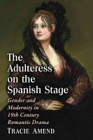 The Adulteress on the Spanish Stage PDF