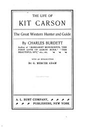 The life of Kit Carson: the great western hunter and guide
