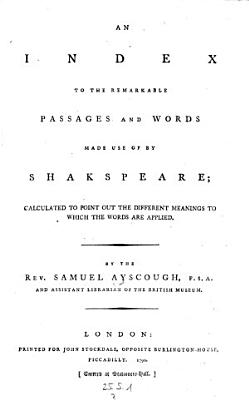 Dramatic Works with Explanatory Notes  A New Ed   to which is Now Added a Copious Index to the Remarkable Passages and Words by Samuel Ayscough