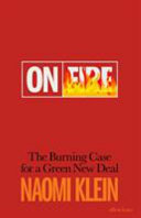 On Fire  the Burning Case for a Green New Deal