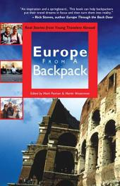 Europe from a Backpack: Real Stories from Young Travelers Abroad
