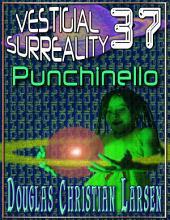 Vestigial Surreality: 37: Punchinello