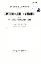 L' Anthropologie criminelle et les nouvelles théories du Crime