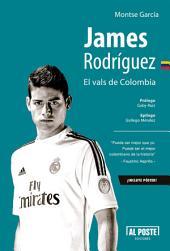 James Rodríguez: El vals de Colombia