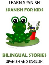 Learn Spanish - Spanish for Kids. Bilingual Stories in Spanish and English