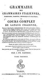 Grammaire des grammaires italiennes, élémentaire, raisonnée, méthodique et analytique ; ou cours complet de langue italienne