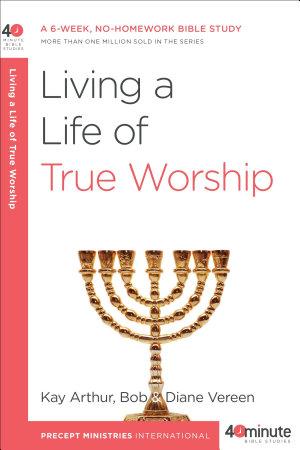 Living a Life of True Worship