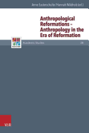 Anthropological Reformations   Anthropology in the Era of Reformation