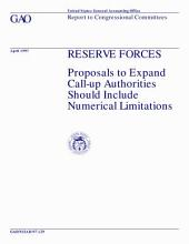 Reserve forces proposals to expand callup authorities should include numerical limitations : report to Congressional committees