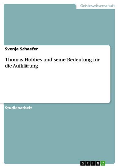 Thomas Hobbes und seine Bedeutung f  r die Aufkl  rung PDF