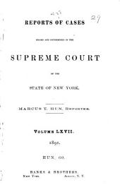 Reports of Cases Heard and Determined in the Supreme Court of the State of New York: Volume 67