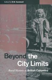 Beyond the City Limits: Rural History in British Columbia