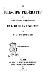 Du principe fédératif et de la nécessité de reconstituer le parti de la révolution par P.-J. Proudhon