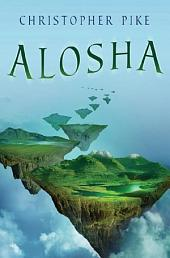 Alosha: An Alosha Novel