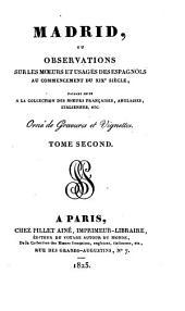 Madrid: ou, Observations sur les moeurs et usages des Espagnols au commencement du XIXe siècle, faisant suite à la Collection des moeurs françaises, anglaises, italiennes, etc, Volume1