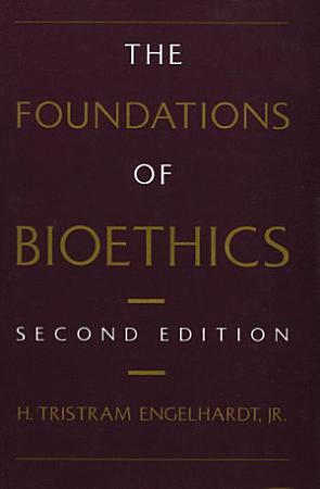 The Foundations of Bioethics PDF