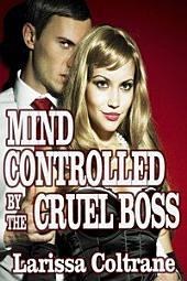 Mindcontrolled by Cruel Boss (Mind Control Erotica, Hypnotized, Humiliation, Rough, Bondage)