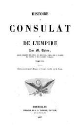 Histoire du Consulat et de l'Empire: faisant suite a l'histoire de la Révolution Française, Volume15