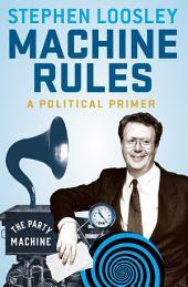 Machine Rules: A political primer