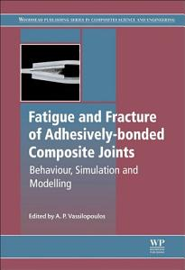 Fatigue and Fracture of Adhesively Bonded Composite Joints